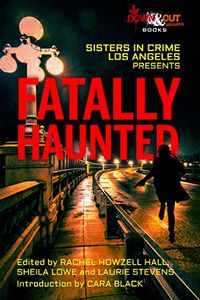 Fatally Haunted by Sisters in Crime/Los Angeles