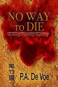 No Way to Die by P. A. De Voe