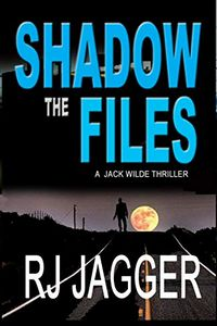 The Shadow Files by R. J. Jagger
