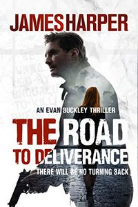 The Road to Deliverance by James Harper