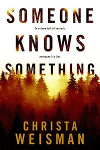 Someone Knows  Something by Christa Weisman