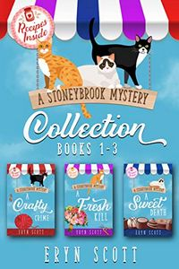 A Stoneybrook Mystery Collection by Eryn Scott