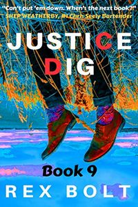 Justice Dig by Rex Bolt