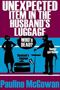 Unexpecdted Item in the Husband's Luggage by Pauline McGowan