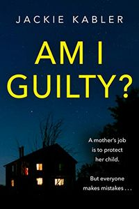 Am I Guilty? by Jackie Kabler