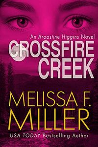 Crossfire Creek by Melissa F. Miller