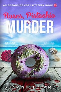 Roses, Pistachio & Murder by Susan Gillard