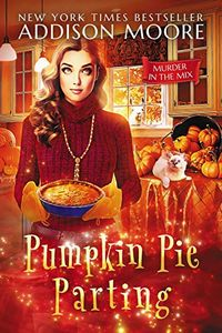 Pumpkin Pie Parting by Addison Moore