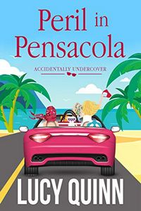 Peril in Pensacola by Lucy Quinn