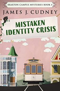 Mistaken Identity Crisis by James J. Cudney