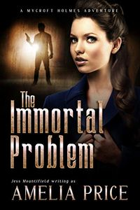 The Immortal Problem by Amelia Price