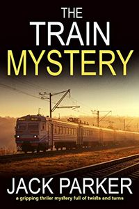 The Train Mystery by Jack Parker