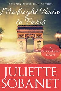 Midnight Train to Paris by Juliette Sobanet