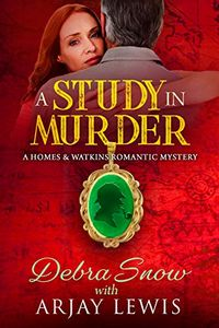A Study in Murder by Debra Snow with Arjay Lewis
