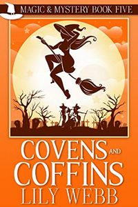 Covens and Coffins by Lily Webb