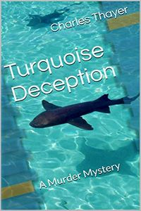 Turquoise Deception by Charles Thayer