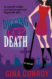Digging Up Death by Gina Conroy
