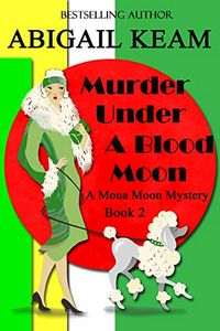 Murder Under a Blood Moon by Abigail Keam