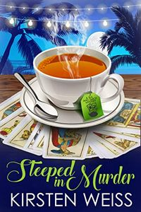 Steeped in Murder by Kirsten Weiss