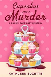 Cupcakes and a Murder by Kathleen Suzette