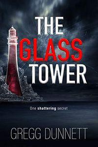 The Glass Tower by Gregg Dunnett