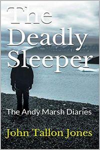 The Deadly Sleeper by John Tallon Jones