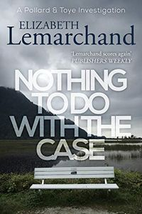 Nothing To Do with the Case by Elizabeth Lemarchand