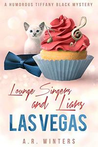 Lounge Singers and Liars in Las Vegas by A. R. Winters