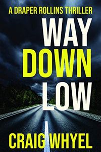 Way Down Low by Craig Whyel
