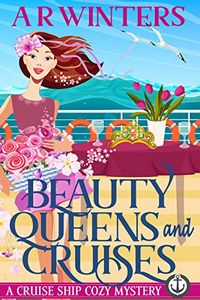 Beauty Queens and Cruises by A. R. Winters
