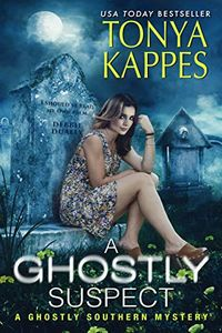 A Ghostly Suspect by Tonya Kappes