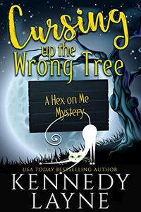Cursing Up the Wrong Tree by Kennedy Layne