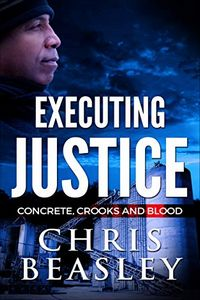 Executing Justice by Chris Beasley