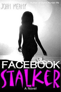 Facebook Stalker by John Meany