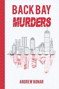 Back Bay Murders by Andrew Bonar