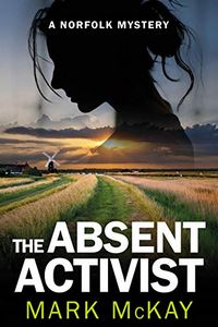 The Absent Activist by Mark McKay