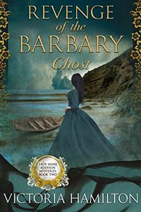 Revenge of the Barbary Ghost by Victoria Hamilton