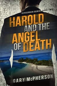 Harold and the Angel of Death by Gary McPherson