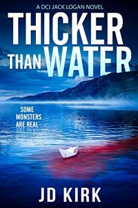 Thicker Than Water by J. D. Kirk