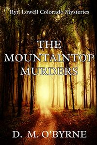 The Mountaintop Murders by D. M. O'Byrne