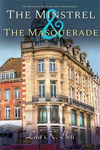The Minstel & The Masquerade by Lila K. Beil