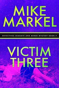 Victim Three by Mike Markel
