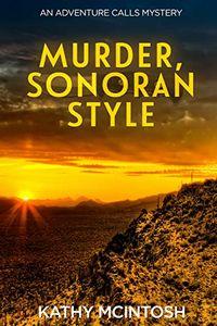 Murder, Sonoran Style by Kathy McIntosh