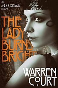 The Lady Burns Bright by Warren Court