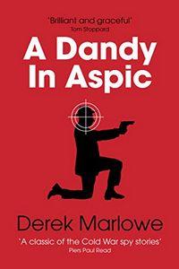 A Dandy in Aspic by Derek Marlowe