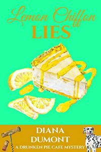 Lemon Chiffon Lies by Diana DuMont