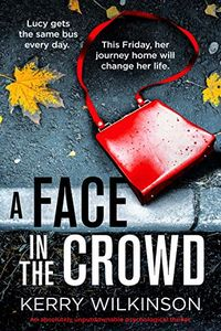 A Face in the Crowd by Kerry Wilkinson