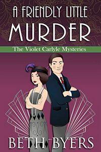 A Friendly Little Murder by Beth Byers