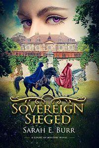 Sovereign Sieged by Sarah E. Burr