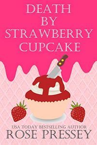 Death by Strawberry Cupcake by Rose Pressey